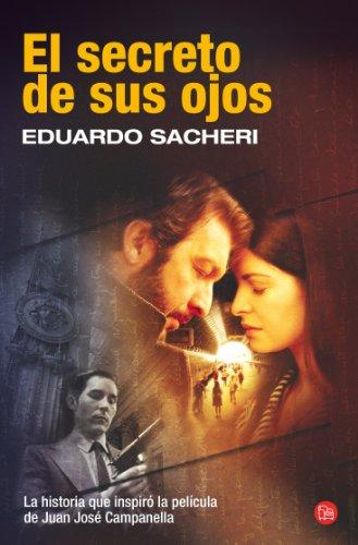 El secreto de sus ojos (Bolsillo) (FORMATO GRANDE) por Eduardo Sacheri