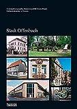 Kulturdenkmäler in Hessen. Stadt Offenbach (Denkmaltopographie Bundesrepublik Deutschland - Kulturdenkmäler in Hessen) - Sonja Bonin