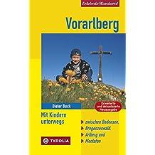 Vorarlberg. Mit Kindern unterwegs: Zwischen Bodensee, Bregenzerwald, Arlberg und Montafon. Mit 48 Tourenvorschlägen