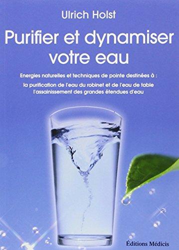 purifier-et-dynamiser-votre-eau-energies-naturelles-et-techniques-de-pointe-destinees-a-la-purificat