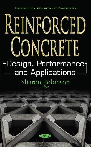 Reinforced Concrete: Design, Performance & Applications (Construction Materials and Engineering)