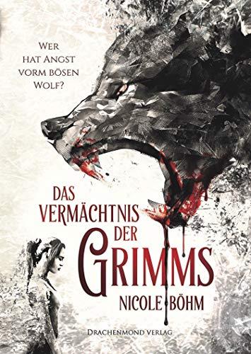 Das Vermächtnis der Grimms: Wer hat Angst vorm bösen Wolf? (Das Vermächtnis der Grimms / Wer hat Angst vorm bösen Wolf?)