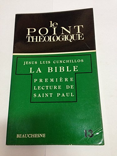 Broché - La bible - première lecture de saint paul