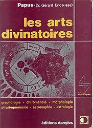 Les arts divinatoires: Graphologie, chiromancie, morphologie, physiognomonie, astrosophie, astrologie (French Edition)