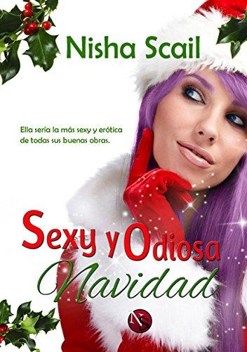 Sexy y Odiosa Navidad por Nisha Scail
