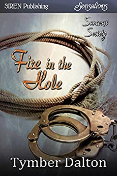 Fire in the Hole  [Suncoast Society] (Siren Publishing Sensations) (English Edition) par [Dalton, Tymber]