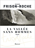 La Vallée sans hommes: Les terres de l'infini