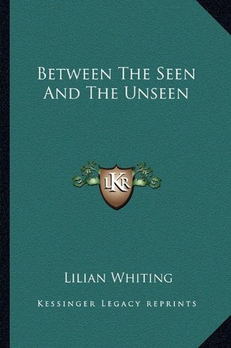 Between the Seen and the Unseen