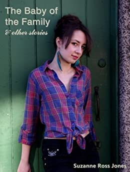 The Baby Of The Family & Other Stories (Tea Break Tales Book 1) by [Jones, Suzanne Ross]