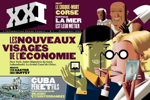 XXI, N° 2, Printemps 2008 : Les nouveaux visages de l'économie par Laurent Beccaria, Collectif