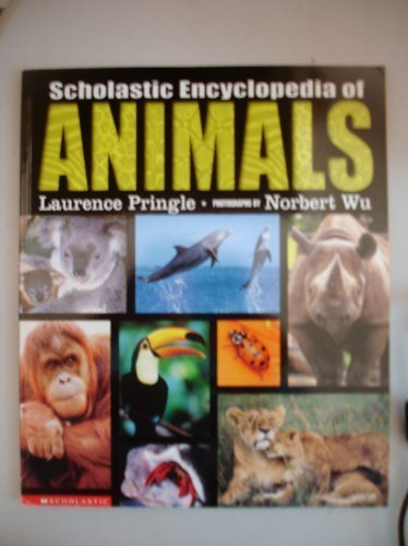 Scholastic Encyclopedia of Animals by Laurence Pringle (2001-08-01)
