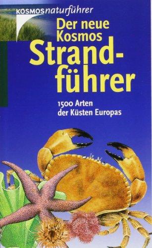 Preisvergleich Produktbild Der neue Kosmos-Strandführer: 1500 Arten der Küsten Europas