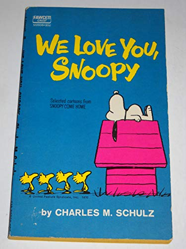 We love you, Snoopy;: Selected cartoons from Snoopy come home
