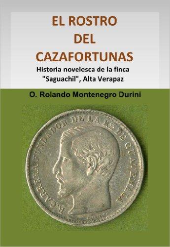 EL ROSTRO DEL CAZAFORTUNAS por O. Rolando Montenegro Durini