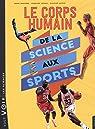 Le corps humain : De la science aux sports par Camara