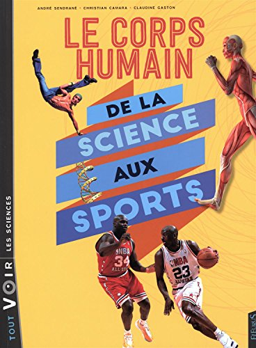 Le corps humain : De la science aux sports par André Sendrané