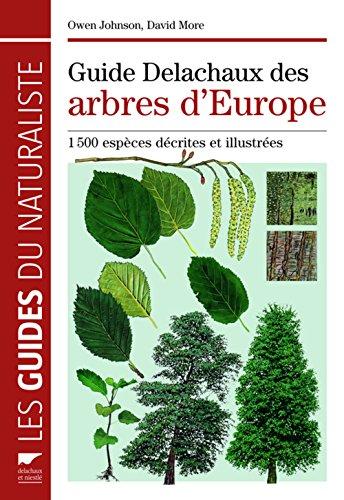 Guide Delachaux des arbres d'Europe : 1500 espèces décrites et illustrées