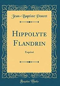 Hippolyte Flandrin: Esquissé par Jean-Baptiste Poncet