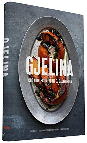 Gjelina Cooks: California Cooking from Venice Beach