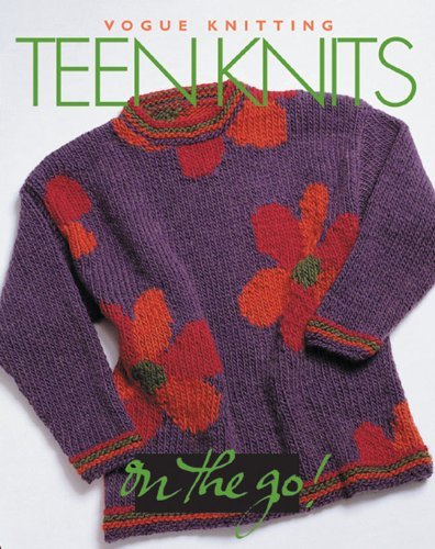 Vogue Knitting Teen Knits (Vogue Knitting on the Go!) -
