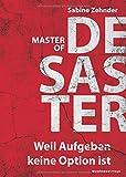 Master of Desaster: Weil Aufgeben keine Option ist