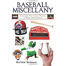 Baseball Miscellany: Everything You Always Wanted to Know About Baseball (Books of Miscellany) by Matthew Silverman (2011-03-09)