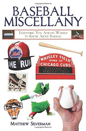 Baseball Miscellany: Everything You Always Wanted to Know About Baseball (Books of Miscellany) by Matthew Silverman (2011-03-09) par Matthew Silverman