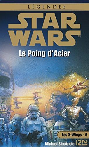 Star Wars - Les X-Wings - tome 6 : Le poing d'acier par Aaron ALLSTON