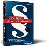 Recht für Software- und Webentwickler: Checklisten, Musterverträge, Steuern, Urheberrecht, Selbstständigkeit (Galileo Computing)