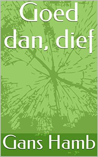 Goed dan, dief (Dutch Edition) par Gans Hamb