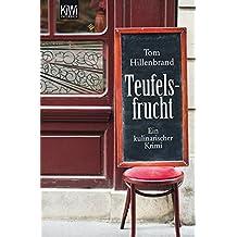 Teufelsfrucht: Ein kulinarischer Krimi. Xavier Kieffers erster Fall (Die Xavier-Kieffer-Krimis, Band 1)