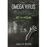 Omega Virus: Beta Hour: Volume 1