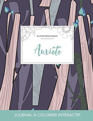 Journal de Coloration Adulte: Anxiete (Illustrations Florales, Arbres Abstraits)