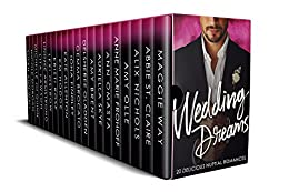 Wedding Dreams: 20 Delicious Nuptial Romance Books Including BWWM, Billionaire, Bad Boys and Cowboys by [Way, Maggie, St. Claire, Abbie, Nichols, Alix , Olle, Amy , Frohoff, Ann Marie , Omasta, Ann , Skye, Auriella , Brent, Amy , Gladden, DelSheree , Brocato, Gemma , Findley, Iona , Allenton, Kate , Hodge, KM, Rose, Kristi , Ostrow, Lexi , Armstrong, Lindzee , Lawson, Lita, Quinn, Michelle Jo , Morgan, Nicole , Wall, Susan Ann ]