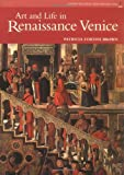 Art and Life in Renaissance Venice (Reissue) (Trade) (Perspectives (Prentice Hall Art History))