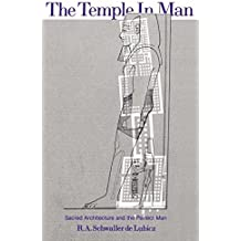 The Temple in Man: Sacred Architecture and the Perfect Man by Schwaller de Lubicz, R. A. (1981) Paperback