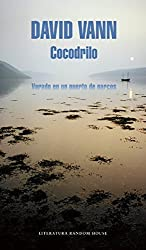 Cocodrilo (Crocodile: Memoirs from a Mexican Drug-Running Port) by David Vann (2015-11-24)