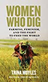 #8: Women Who Dig: Farming, Feminism, and the Fight to Feed the World