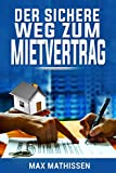 Der sichere Weg zum Mietvertrag (German Edition)