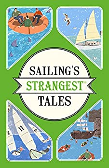 Descargar Sailing's Strangest Tales: Extraordinary but true stories from over nine hundred years of sailing PDF