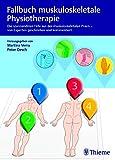 Fallbuch muskuloskelettale Physiotherapie: Die spannendsten Fälle aus der muskuloskeletalen Praxis - von Experten geschrieben und kommentiert (physiofallbuch)