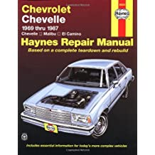 Chevrolet Chevelle, Malibu and El Camino: 1969 thru 1987 (Haynes Manuals)