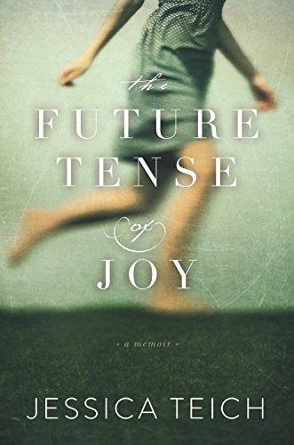 The Future Tense of Joy: A Memoir (English Edition) - American Teich