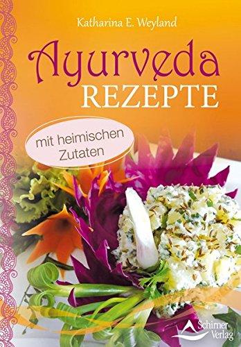 Ayurveda-kräuter-heilmittel (Ayurveda-Rezepte: mit heimischen Zutaten)