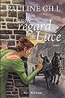 Dans le regard de Luce, tome 1 par Gill