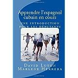 Apprendre l'espagnol cubain en cours: une introduction pour les débutants