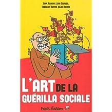 L'art de la guérilla sociale