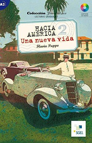Nivel A2: Hacia América 2: Una nueva vida: Lektüre + Audio-CD