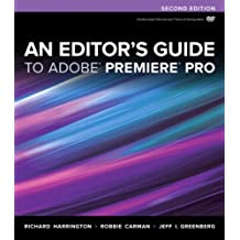 An Editor's Guide to Adobe Premiere Pro (2nd Edition) by Harrington, Richard, Carman, Robbie, Greenberg, Jeff I. (2012) Paperback