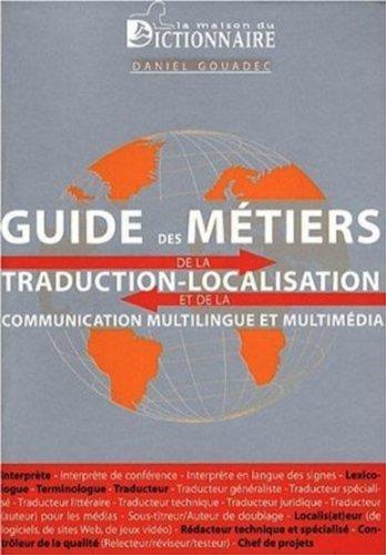 Guide des métiers de la traduction-localisation et de la communication multilingue et multimédia